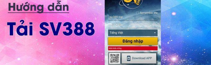 Link tải ứng dụng SV388 cho điện thoại IOS và Android nhanh chóng