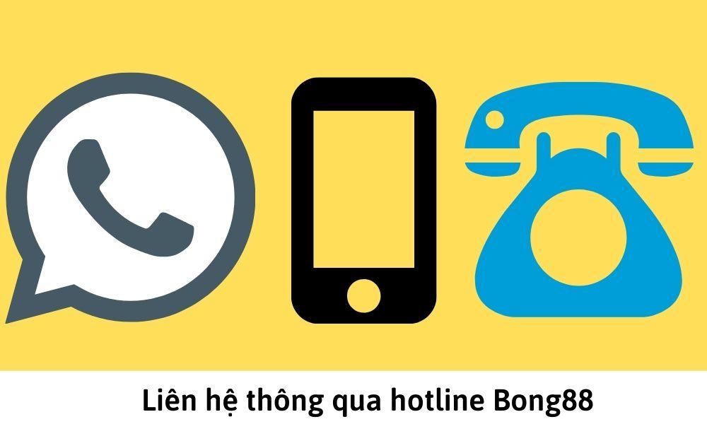 Liên hệ thông qua hotline Bong88