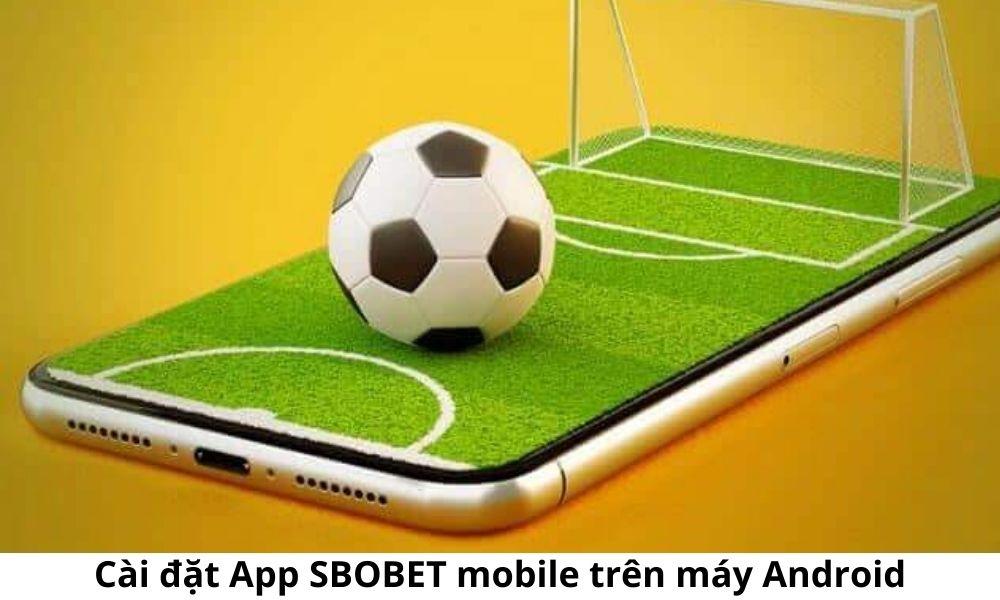 Cài đặt App SBOBET mobile trên máy Android