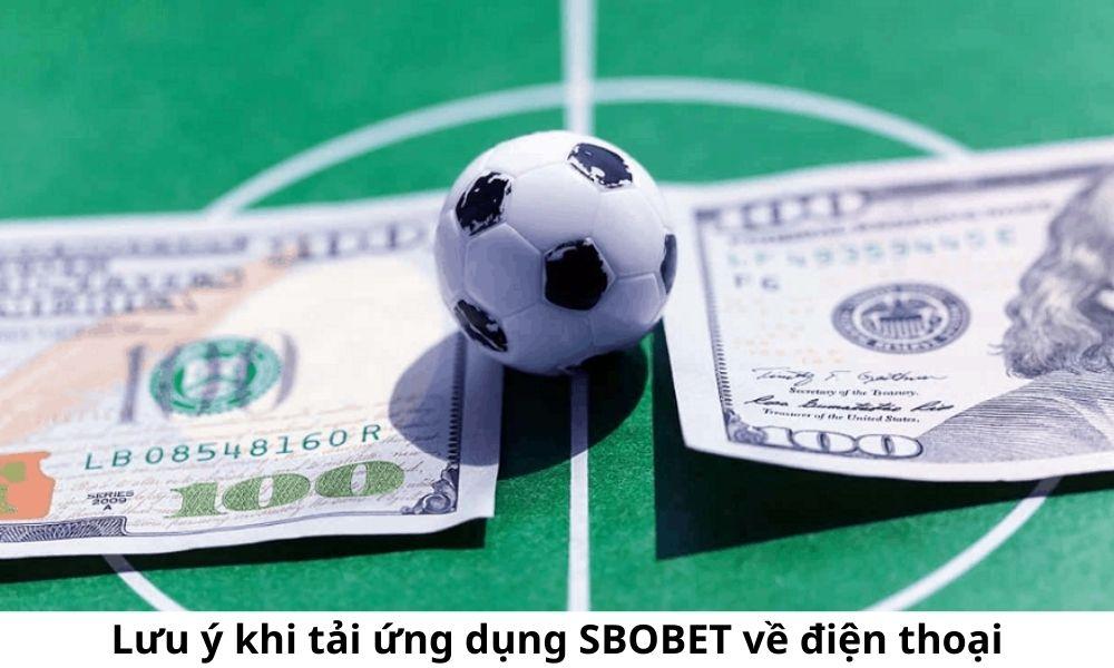 Lưu ý khi tải ứng dụng SBOBET về điện thoại