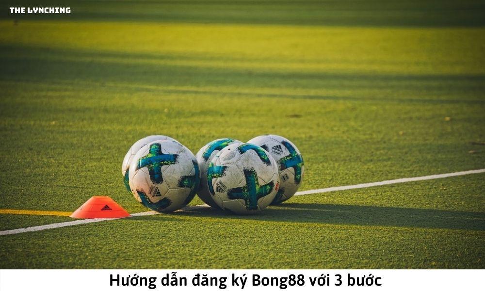 Hướng dẫn đăng ký Bong88 với 3 bước