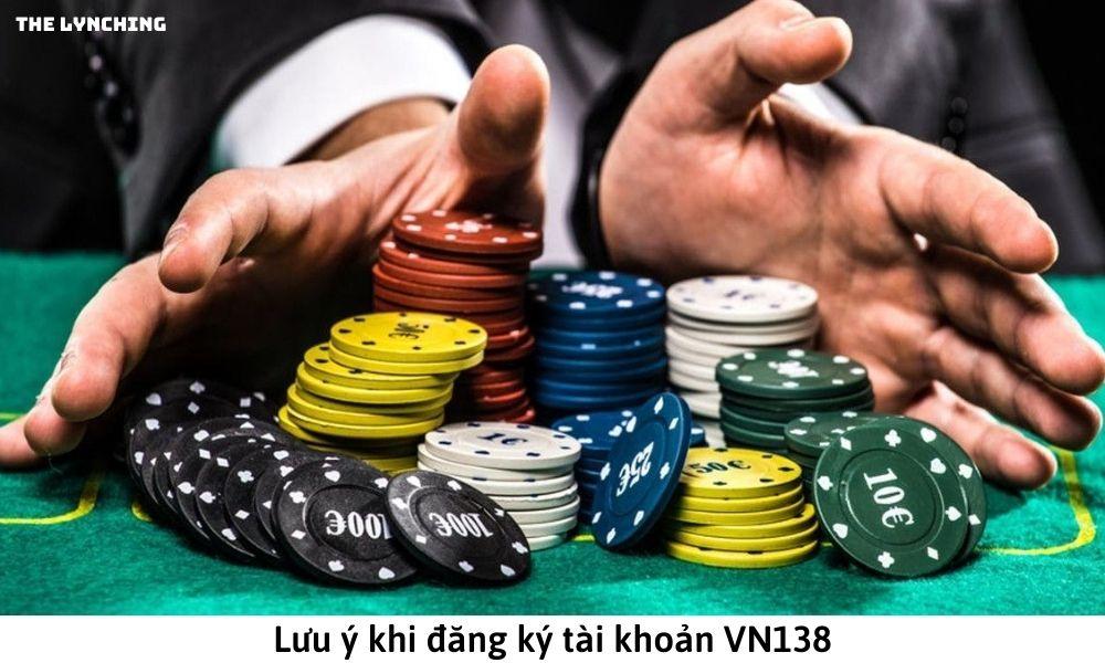 Lưu ý khi đăng ký tài khoản VN138