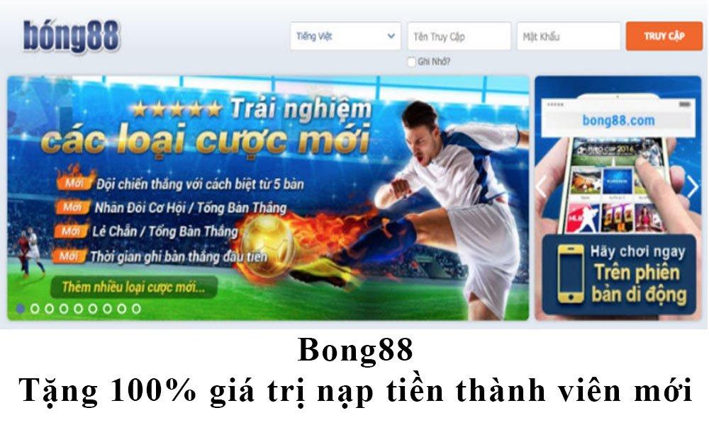 Bong88 tặng 100% giá trị tiền nạp cho thành viên mới