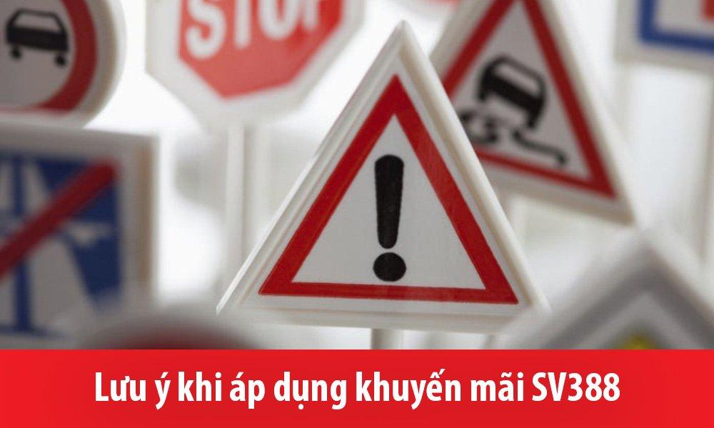 Lưu ý khi áp dụng khuyến mãi SV388